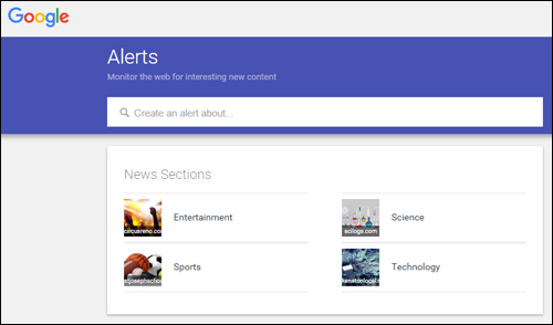 Google Alerts lets you monitor the web for new content