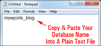 Copy & paste your database name into a plain text file