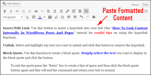You can paste content with formatting into the visual editor